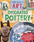 Decorated Pottery by Louise Spilsbury (Paperback, 2015)