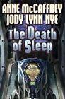 The Death of Sleep by Jody Lynn Nye, Anne McCaffrey (Book, 2014)