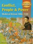 Hodder History: Conflict, People & Power, Medieval Britain, 1066-1500 by Martyn J. Whittock (Paperback, 2000)