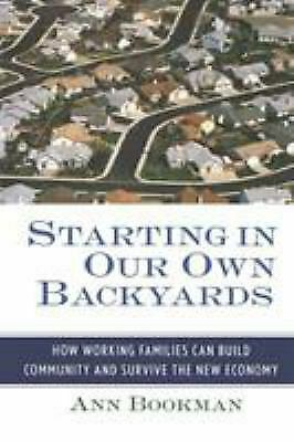 Starting in Our Own Backyards : How Working Families Can Build Community and Sur