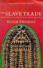 The Slave Trade: History of the Atlantic Slave Trade, 1440-1870 by Hugh Thomas (Paperback, 1998)