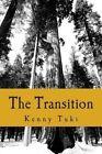 The Transition by MS Kenny Tuki (Paperback / softback, 2013)