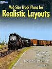 Mid-Size Track Plans for Realistic Layouts : [26 Innovative Model Railroad Track Plans in Z, N, HO, O, and G Scales] by Bernard Kempinski (2008, Paperback)