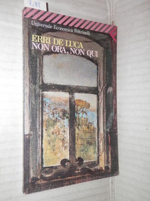 NON ORA NON QUI Erri De Luca Feltrinelli 2000 Universale Economica 1195 romanzo