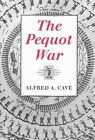 The Pequot War by Alfred A. Cave (Paperback, 1996)