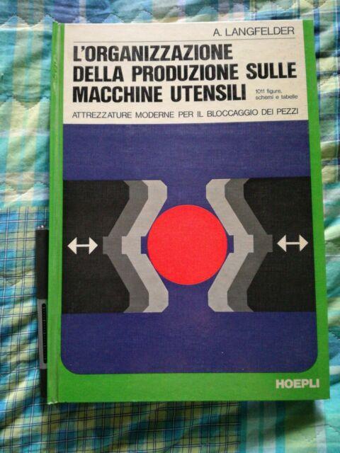 Langfelder,L organizzazione della produzione sulle macchine utensili.Hoepli 1974