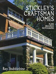 Stickley's Craftsman Homes, by Ray Stubblebine
