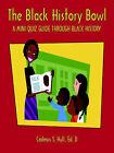 The Black History Bowl by Cadmus S Hull (Paperback / softback, 2006)
