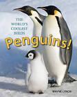 Penguins!: The World's Coolest Birds by Wayne Lynch (Hardback, 2016)