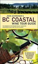John Schreiner's BC Coastal Wine Tour Guide : The Wineries of the Fraser...