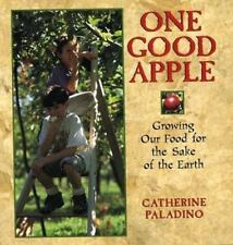 One Good Apple: Growing Our Food for the Sake of the Earth