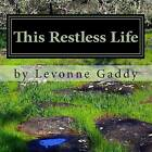 This Restless Life: A Dream Chased Through California Parks in an RV by Levonne Gaddy (Paperback / softback, 2013)