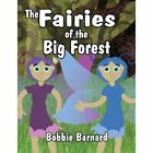 The Fairies of the Big Forest by Bobbie Barnard (Paperback / softback, 2013)