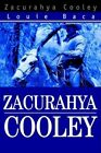 Zacurahya Cooley 9780595293834 by Louie Baca Paperback