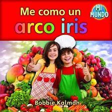 Me como un arco iris / I Eat a Rainbow (Mi Mundo) (Spanish Edition)-ExLibrary