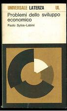 SYLOS-LABINI P. PROBLEMI SVILUPPO ECONOMICO LATERZA 1970 UNIVERSALE LATERZA 133