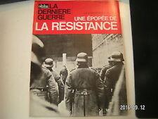 ** La dernière Guerre Rémy Epopée de la resistence n°7 Premières filières