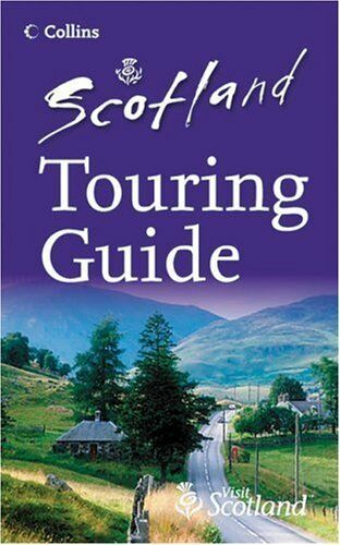 By Visitscotland Organization,Osborne P Scotland Touring Guide Visit Scotland