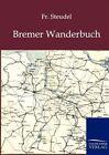 Bremer Wanderbuch by Fr Steudel (Paperback / softback, 2012)
