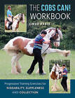 The Cobs Can! Workbook: Progressive Training Exercises for Rideability, Suppleness, and Collection by Omar Rabia (Paperback, 2016)
