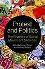 Protest and Politics: The Promise of Social Movement Societies von Kathleen Ramos Howard/ Rodgers (2015, Taschenbuch)