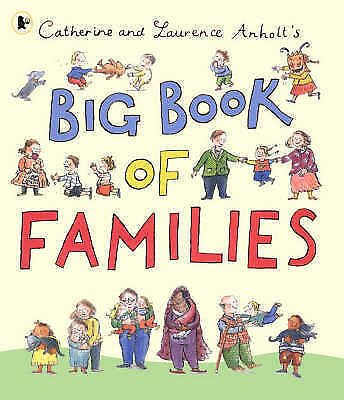 Anholt, Laurence,Anholt, Catherine, Big Book of Families, Very Good Book
