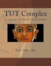 TUT Complex : An Apology for Homo Venerabundus by Eun Suk Cho (2013, Paperback)