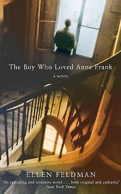1 of 1 - The Boy Who Loved Anne Frank: A Novel by Ellen Feldman (Paperback, 2006)