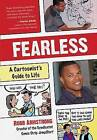 Fearless: A Cartoonist's Guide to Life by Robb Armstrong (Hardback, 2016)
