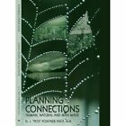Planning Connections Human Natural and Man Made 9781438907994 Paperback