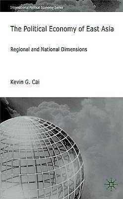 The Political Economy of East Asia: Regional and National Dimensions (Internatio