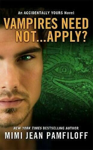 Vampires Need Not Applizieren? : an Accidentally Yours Novel