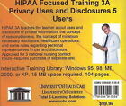 HIPAA Focused Training: No. 3A: Privacy Uses and Disclosures, 5 Users by Daniel Farb (CD-ROM, 2005)