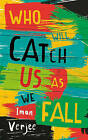 Who Will Catch Us as We Fall by Iman Verjee (Paperback, 2016)