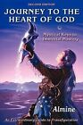 Journey to the Heart of God - Mystical Keys to Immortal Mastery (2nd Edition) by Almine (Paperback, 2009)