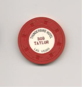 $1 THUNDERBIRD CASINO HOST CHIP--BOB TAYLOR