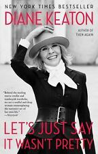 Let's Just Say It Wasn't Pretty by Diane Keaton (2015, Paperback)