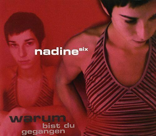 Nadine Six Warum bist du gegangen (2002)  [Maxi-CD]
