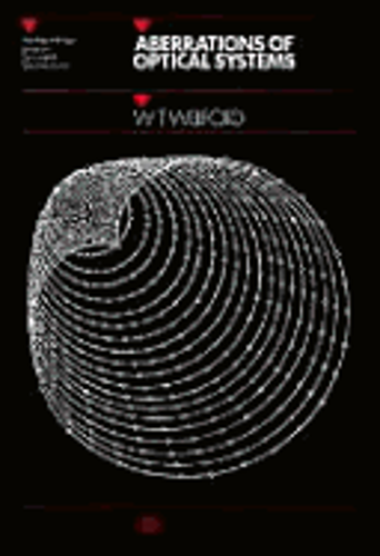 Aberrations of Optical Systems by W T Welford: New