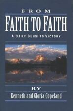 From Faith to Faith : A Daily Guide to Victory by Kenneth Copeland (1991, Paperback)