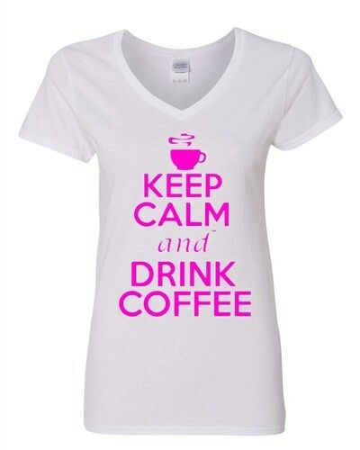 V-Neck Ladies Keep Calm And Drink Coffee Hot Cafe Caffeine Funny T-Shirt Tee