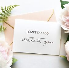 be my maid honour card can/'t say i do without you wedding 5x7 inches 75