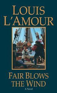 Fair-Blows-the-Wind-A-Novel-by-Louis-LAmour