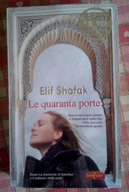 LE QUARANTA PORTE ELIF SHAFAK - SUPERPOCKET 2011