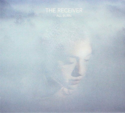 The Receiver - All Burn [CD]