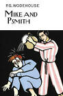 Mike and Psmith by P G Wodehouse (Hardback, 2013)
