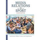 Media Relations in Sport by Brad Schulz, Craig Esherick, Philip H. Caskey (Paperback, 2013)