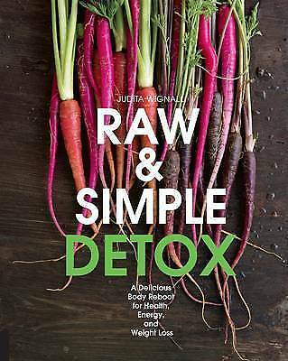 1 of 1 - Raw and Simple Detox: A Delicious Body Reboot for Health, Energy, and Weight Los