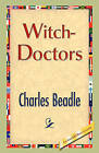 Witch-Doctors by Charles Beadle (Hardback, 2008)