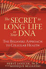 Secret to Long Life in Your DNA: The Beljanski Approach to Cellular Health by Monique Beljanski, Herve Janecek (Paperback, 2009)